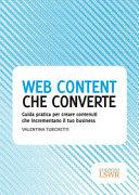 Web content che converte. Guida pratica per creare contenuti che incrementano il tuo business