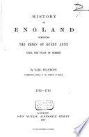 History of England Comprising the Reign of Queen Anne Until the Peace of Utrecht, 1701 - 1713