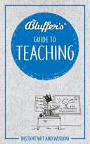 Bluffer s Guide to Teaching