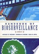 """Handbook of Biosurveillance"" by Michael M. Wagner, Andrew W. Moore, Ron M. Aryel"