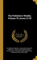 The Publishers Weekly, Volume 79, Issues 13-25