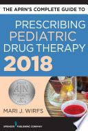 The APRN   s Complete Guide to Prescribing Pediatric Drug Therapy