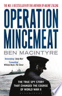 """""""Operation Mincemeat: The True Spy Story that Changed the Course of World War II"""" by Ben Macintyre"""