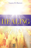 Exposed to Healing