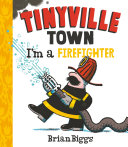 I'm a Firefighter (A Tinyville Town Book) [Pdf/ePub] eBook