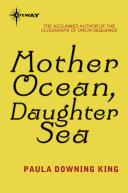 Mother Ocean  Daughter Sea