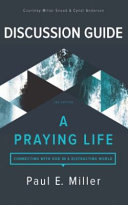 A Praying Life Discussion Guide Book