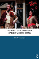 The Routledge Anthology of Early Modern Drama
