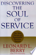 """""""Discovering the Soul of Service: The Nine Drivers of Sustainable Business Success"""" by Leonard L. Berry"""