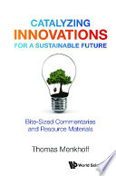 Catalyzing Innovations For A Sustainable Future: Bite-sized Commentaries And Resource Materials