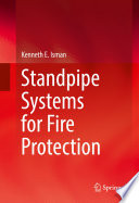 """""""Standpipe Systems for Fire Protection"""" by Kenneth E. Isman"""