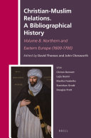 Christian Muslim Relations  A Bibliographical History Volume 8  Northern and Eastern Europe  1600 1700
