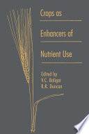 Crops as Enhancers of Nutrient Use