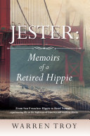 Jester: Memoirs of a Retired Hippie