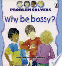 Problem Solvers WHY BE BOSSY?