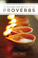 The Cultural Life Setting of the Proverbs Pdf/ePub eBook