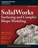SolidWorks Surfacing and Complex Shape Modeling Bible Pdf/ePub eBook
