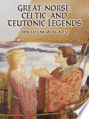 Great Norse, Celtic and Teutonic Legends
