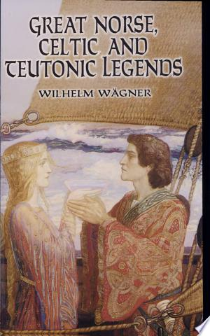 Download Great Norse, Celtic and Teutonic Legends online Books - godinez books