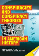 """Conspiracies and Conspiracy Theories in American History [2 volumes]"" by Christopher R. Fee, Jeffrey B. Webb"
