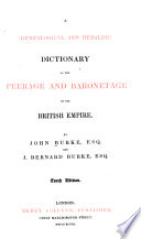 Burke s Genealogical and Heraldic History of the Peerage  Baronetage and Knightage