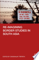 Re Imagining Border Studies In South Asia