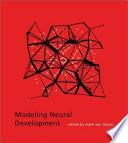 Modeling Neural Development