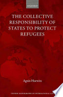 The Collective Responsibility of States to Protect Refugees
