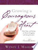 Growing a Courageous Heart