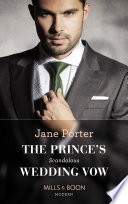 The Prince S Scandalous Wedding Vow Mills Boon Modern