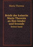 Pdf Briefe der kaiserin Maria Theresia an Ihre kinder und freunde Telecharger