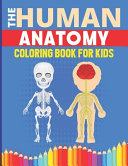 The Human Anatomy Coloring Book For Kids