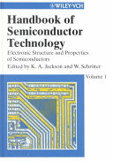 Handbook of Semiconductor Technology: Electronic structures and properties of semiconductors