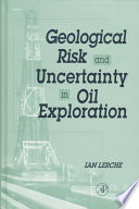 Geological Risk and Uncertainty in Oil Exploration Book