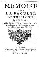 Memoire pour la Faculte de Theologie de Reims, appellante comme d'abus des ordonnances de m. l'Archeveque de Reims, des 5. octobre 1716. & 20. mars 1717