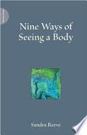 Nine Ways of Seeing a Body Book PDF