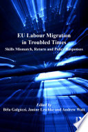 EU Labour Migration in Troubled Times  : Skills Mismatch, Return and Policy Responses