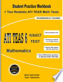 ATI TEAS 6 Subject Test Mathematics  Student Practice Workbook   Two Realistic ATI TEAS Math Tests Paperback