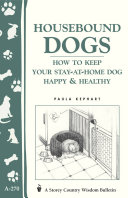 Housebound Dogs: How to Keep Your Stay-at-Home Dog Happy & Healthy