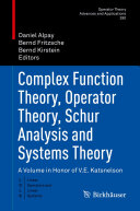Complex Function Theory, Operator Theory, Schur Analysis and Systems Theory [Pdf/ePub] eBook