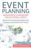 Event Planning: Management and Marketing for Successful Events