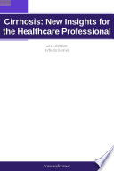 Cirrhosis  New Insights for the Healthcare Professional  2011 Edition
