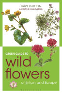 Green Guide to Wild Flowers Of Britain And Europe