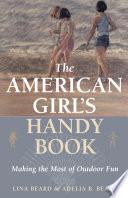 The American Girl s Handy Book