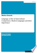 Language as Part of Intercultural Competence. Modern Languages and their Importance