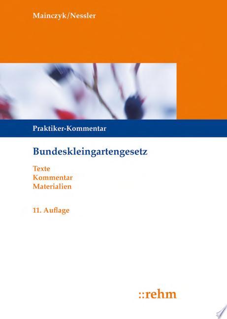 Mainczyk Nessler  Bundeskleingartengesetz  Handkommentar
