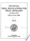 Provisional Drill Regulations for Field Artillery  4 7 inch Gun