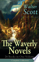 The Waverly Novels  26 Books in One Volume   Complete Collection