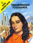 Paramahansa Yogananda   A Saint for East   West Comic Book