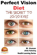 Perfect Vision Diet - The Secret to 20/20 Eyes